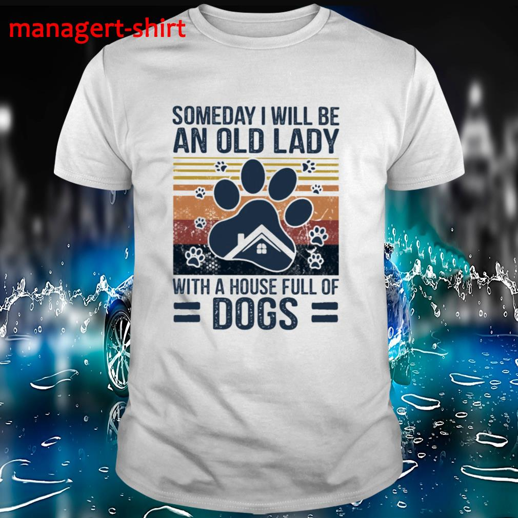 Someday I will be an old lady with a house full of Dogs vintage shirt