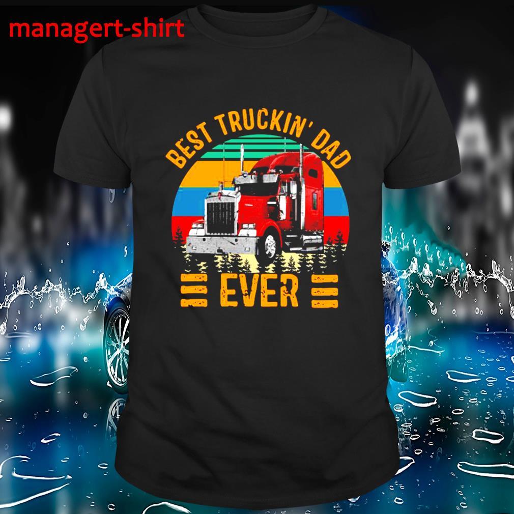 Best truckin dad ever vintage shirt