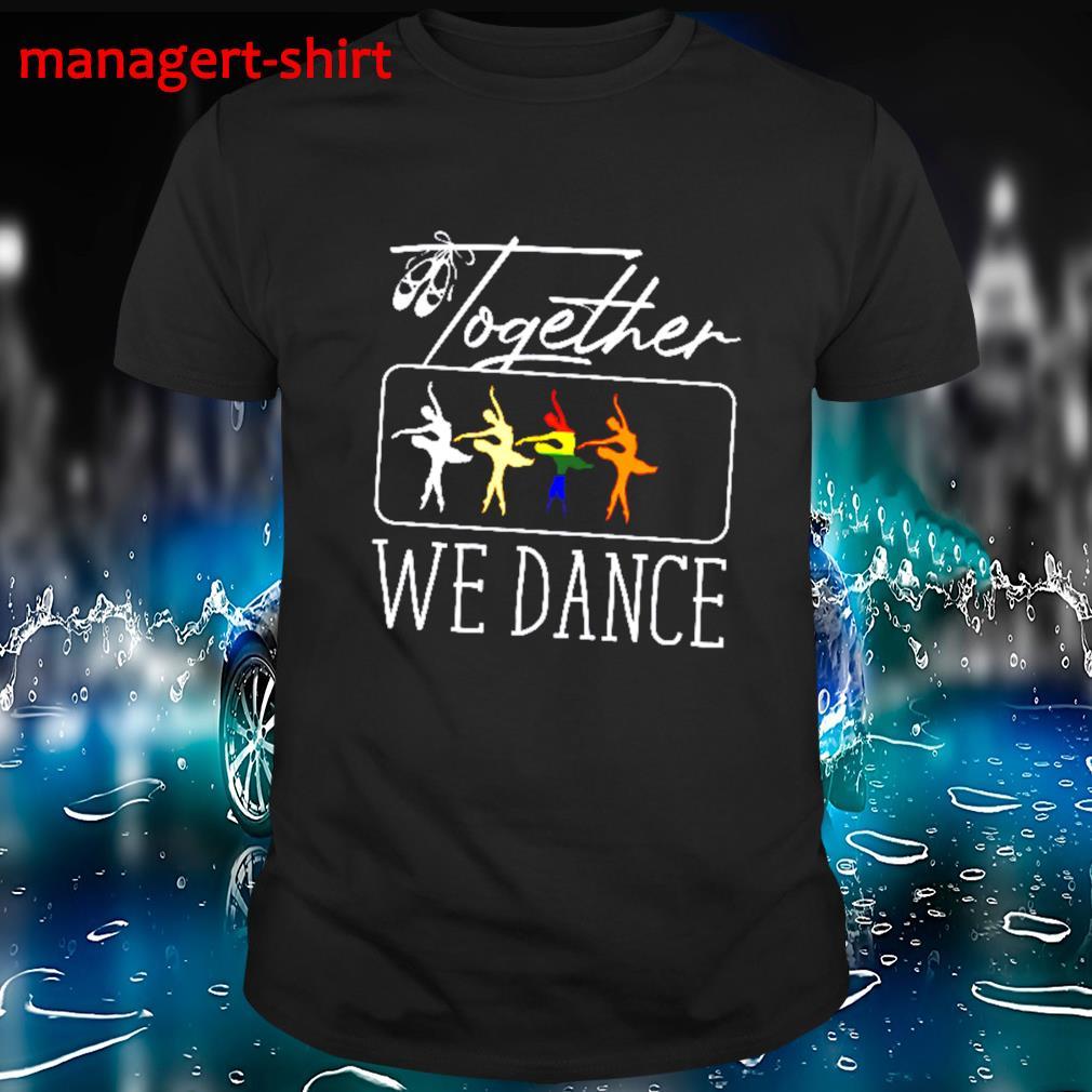 Ballet Together we dance shirt