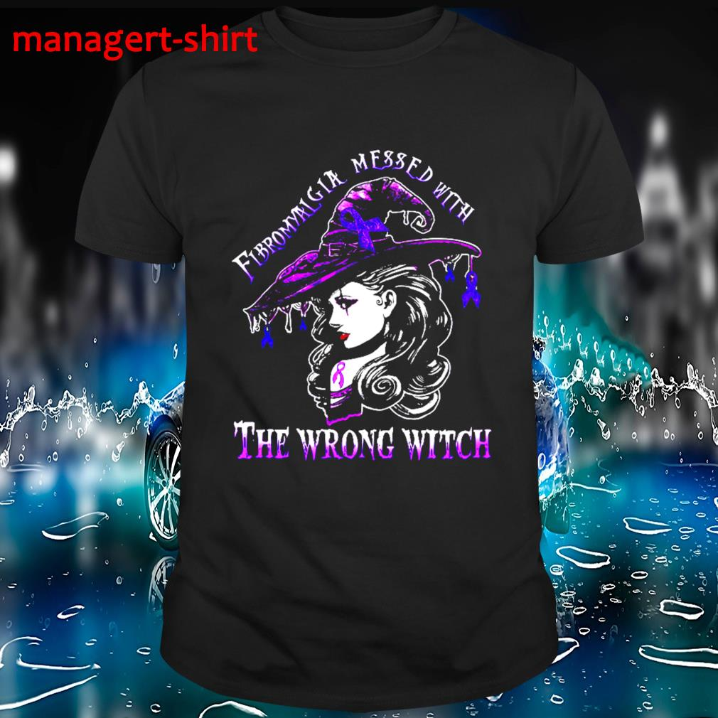 Fibromyalgia messed with the wrong witch shirt
