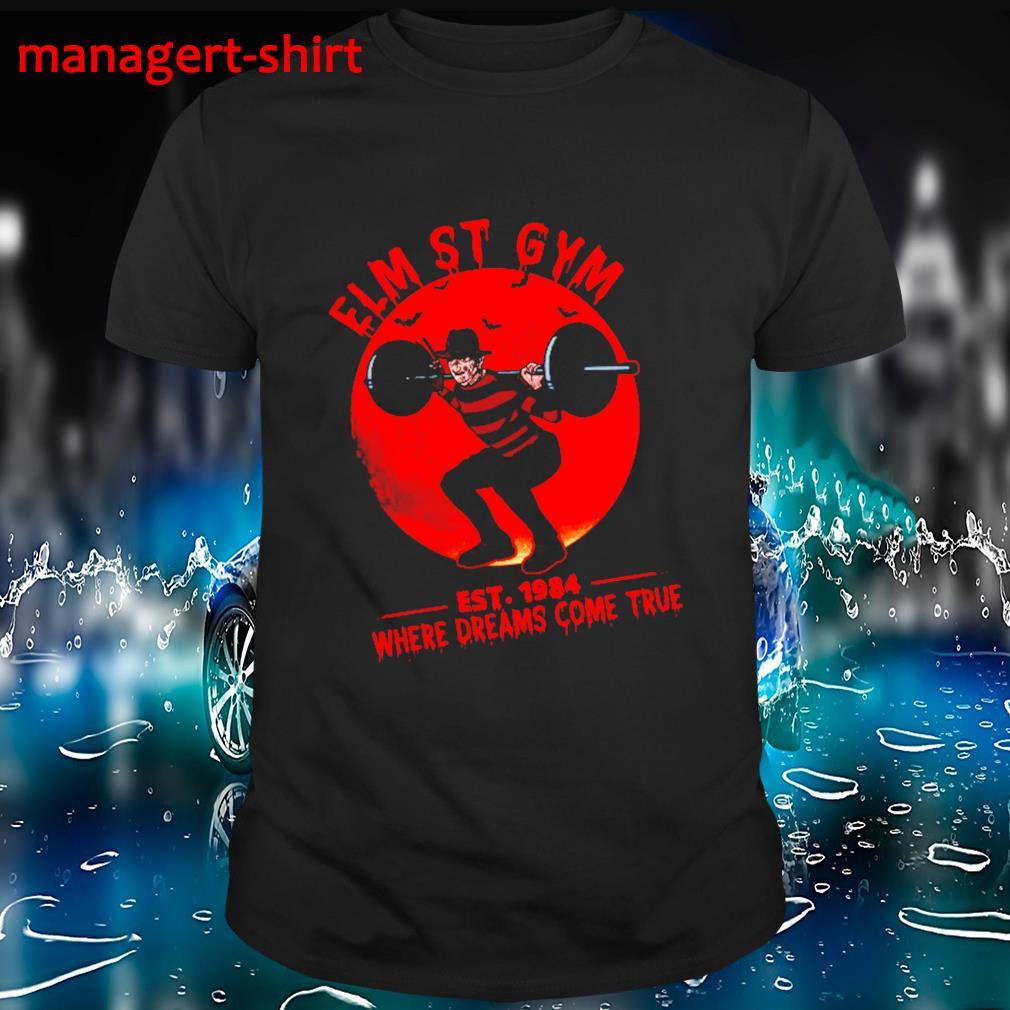 Freddy Krueger Elm St Gym est 1984 where dreams come true shirt