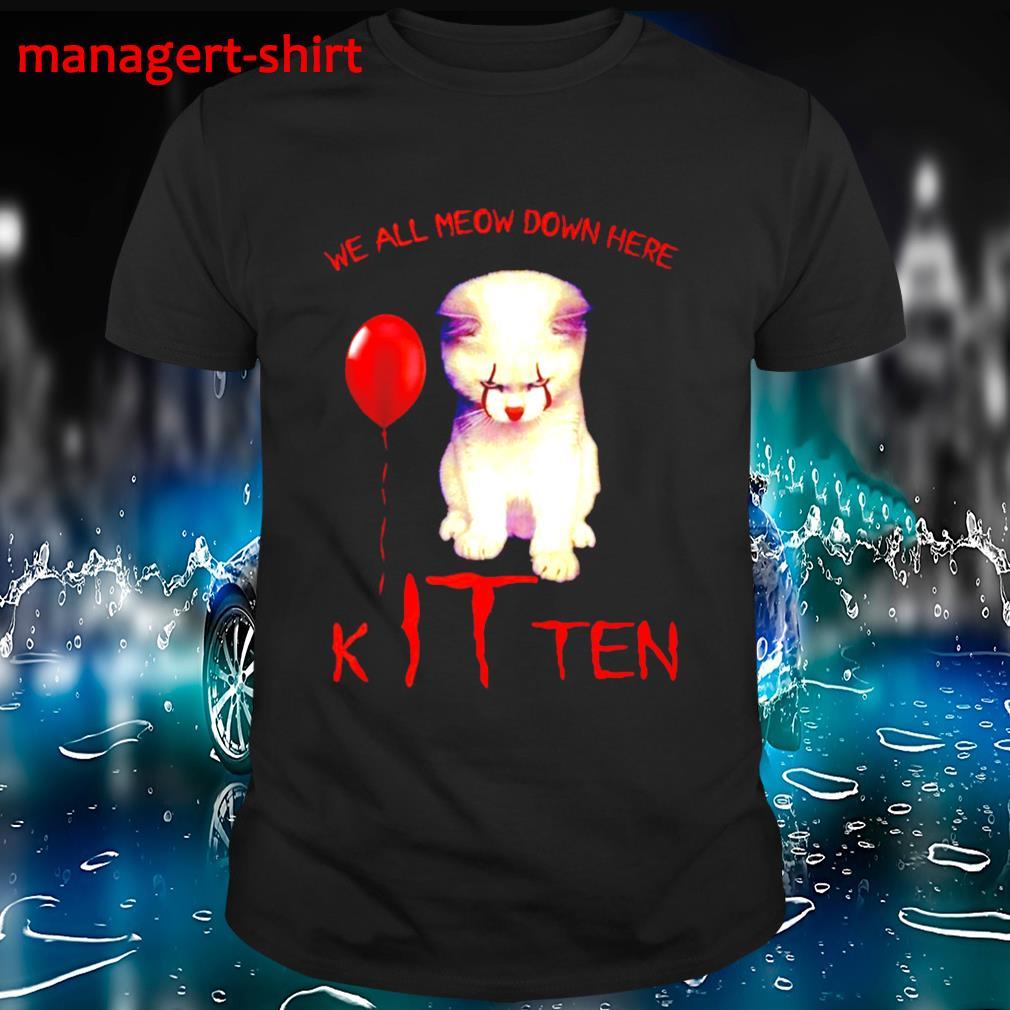 We all meow down here Kitten shirt