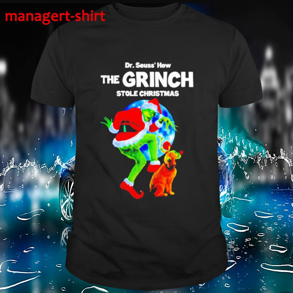 Dr Seuss' how The Grinch stole Christmas shirt